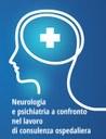 Neurologia e psichiatria a confronto nel lavoro di consulenza ospedaliera