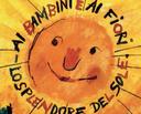 """La Fondazione Gaslini e l'Istituto Gaslini il 30 maggio p.v. presenteranno a Palazzo Ducale il libro """"Ai bambini e ai fiori lo splendore del sole. Il ruolo dell'Istituto  Gaslini nella storia della pediatria"""", edito da Rizzoli."""