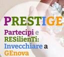 PRESTIGE - Partecipi e RESilienTi: prevenzione della fragilità di salute e dei rischi di marginalizzazione e isolamento sociale della popolazione anziana genovese.