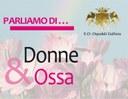 Parliamo di...Donne & Ossa